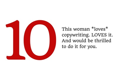 10. This woman *loves* copywriting. LOVES it. And would be thrilled to do it for you.
