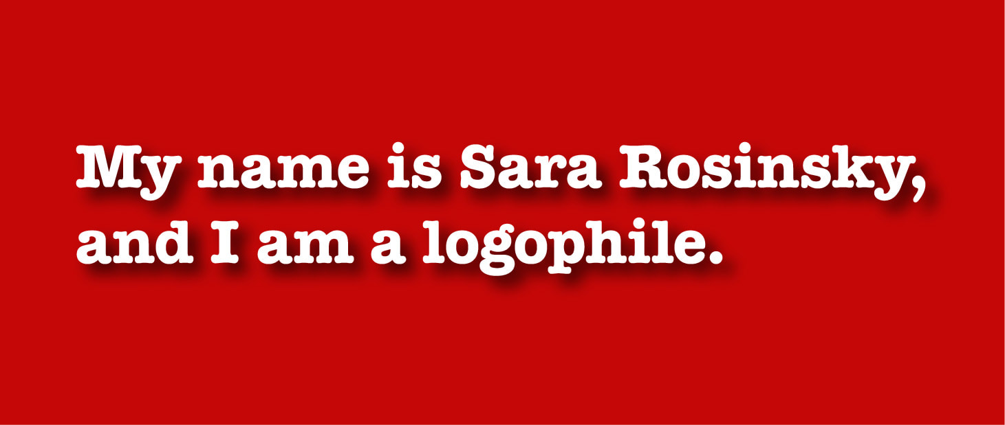 My name is Sara Rosinsky, and I am a logophile.